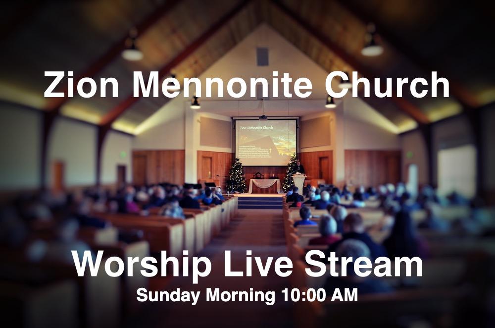 Worship Service Live Stream Zion Mennonite Church